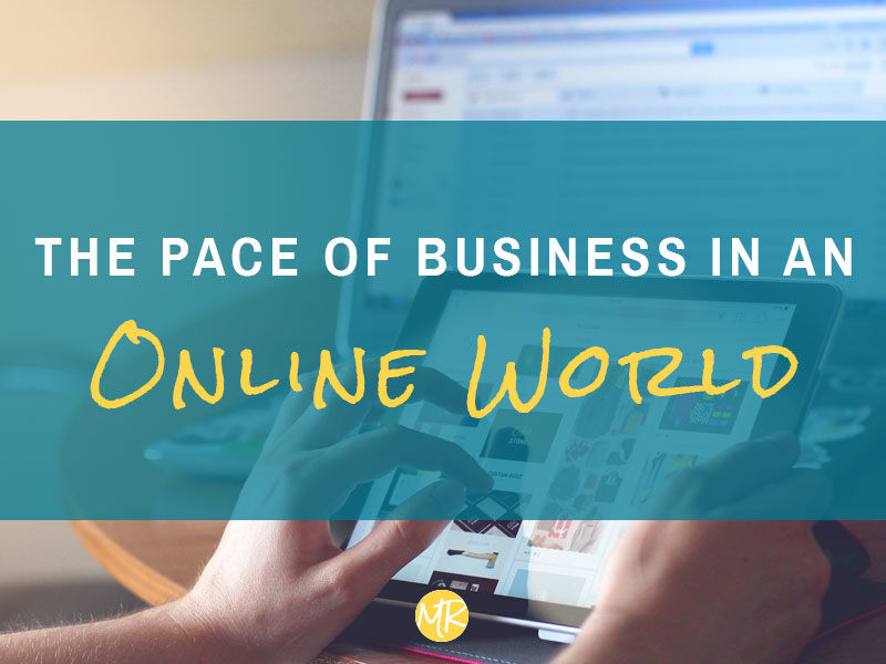 The Pace Of Business In An Online World