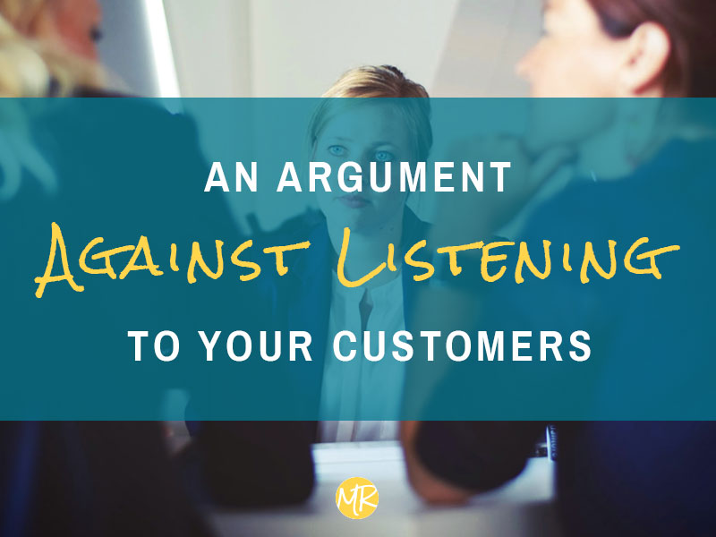 An argument against listening to your customers