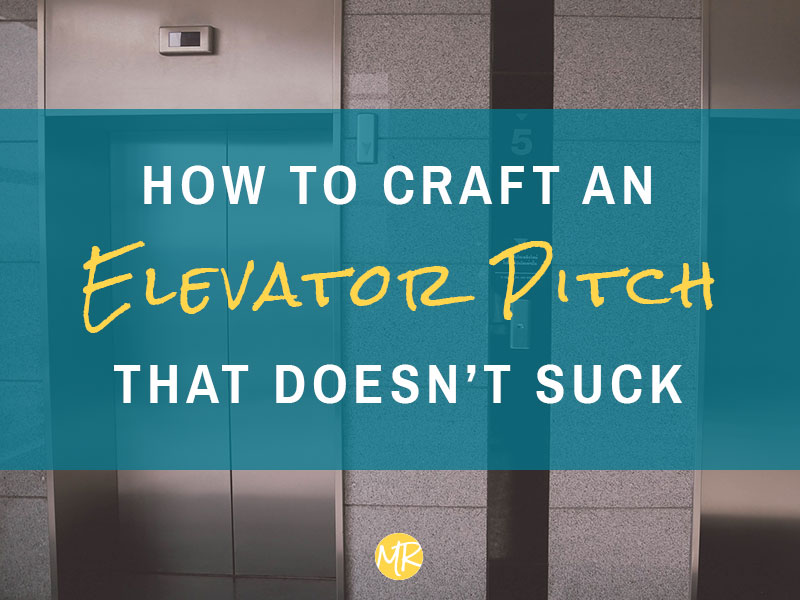 How to craft an elevator pitch that doesn't suck