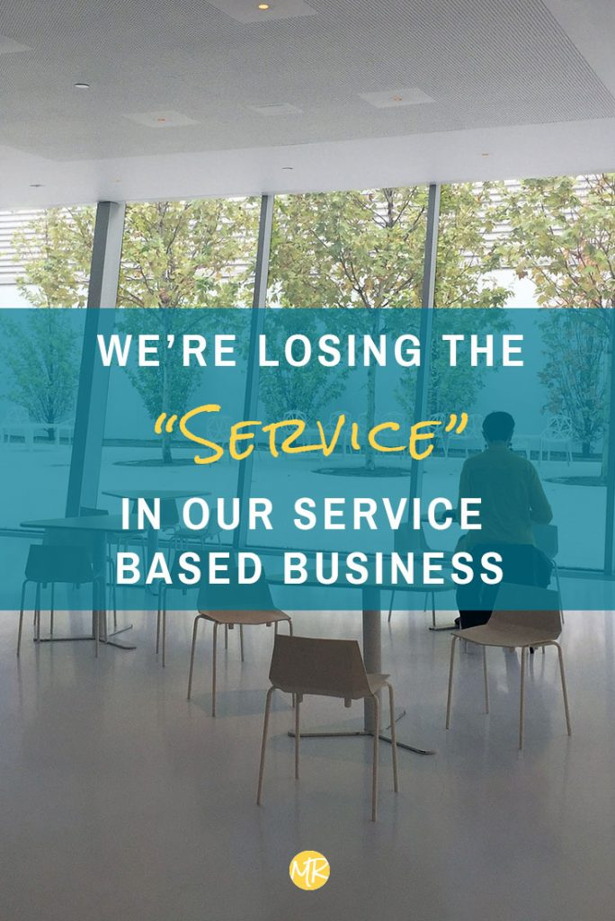 "We're losing the ""service"" in our service-based businesses - Mallie Rydzik"